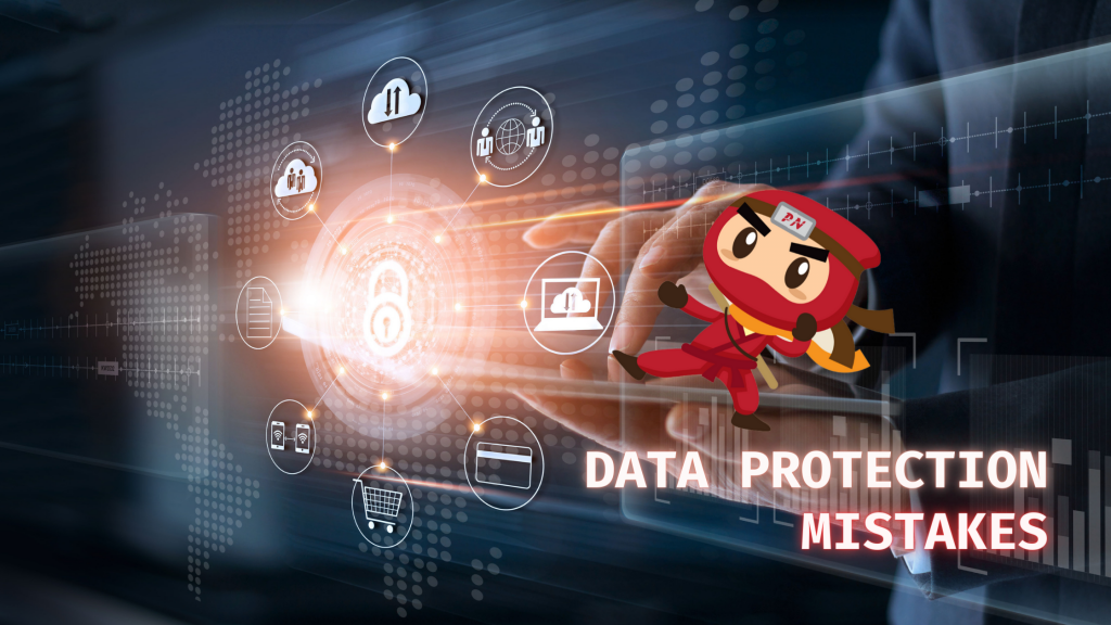 These top 3 common data protection mistakes are hard to deal with, but are not impossible to avoid!